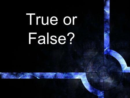 True or False?. Fiction or Non? Jehovah's Witnesses believe that Jesus came back in 1914. True.