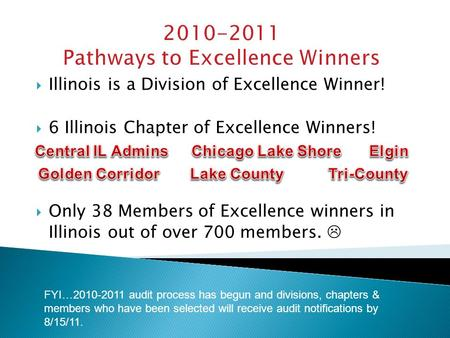 2010-2011 Pathways to Excellence Winners  Illinois is a Division of Excellence Winner!  6 Illinois Chapter of Excellence Winners!  Only 38 Members of.