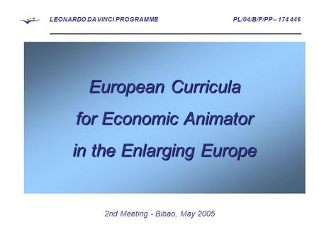 LEONARDO DA VINCI PROGRAMME PL/04/B/F/PP – 174 446 _________________________________________________________________________ European Curricula for Economic.