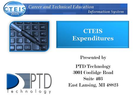 Presented by PTD Technology 3001 Coolidge Road Suite 403 East Lansing, MI 48823.