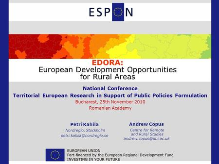 EDORA: European Development Opportunities for Rural Areas National Conference Territorial European Research in Support of Public Policies Formulation Bucharest,