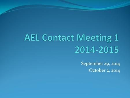 September 29, 2014 October 2, 2014. Agenda 1.Welcome and Introductions 2.Timecard Requirements 3.Reclassification 4.AEL Catchup Plan 5.ELAC – Training.