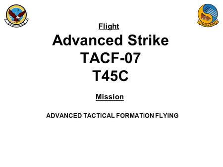 Advanced Strike TACF-07 T45C