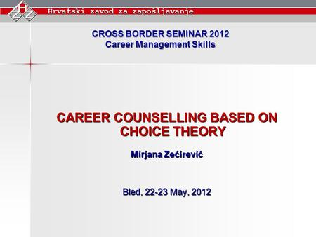 Career Management Skills CAREER COUNSELLING BASED ON CHOICE THEORY