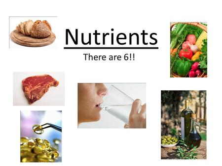 Nutrients There are 6!!. Basic terms Nutrient – chemicals found in food that are needed for human growth and function Calories – energy – Nutrient dense.