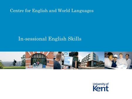 In-sessional English Skills Centre for English and World Languages.