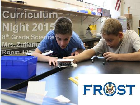 Curriculum Night 2015 8 th Grade Science Mrs. Zuffante Room 105.