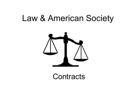 Law & American Society Contracts.