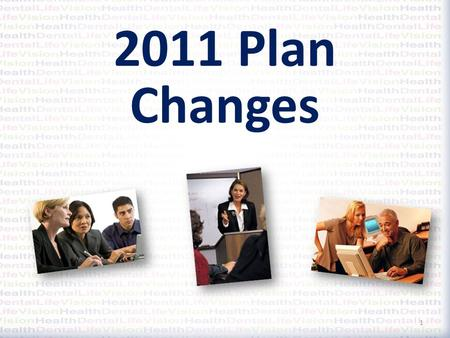 2011 Plan Changes 1. Eligibility Changes 2 Notice of Eligibility to Age 26 Dependents are now eligible up to age 26, whether married or unmarried. Your.