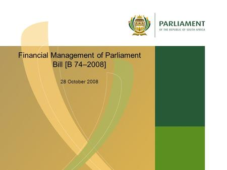 Financial Management of Parliament Bill [B 74–2008] 28 October 2008.
