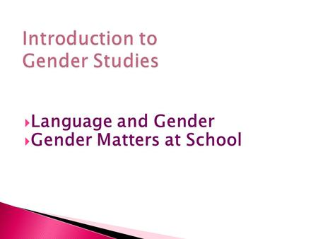  Language and Gender  Gender Matters at School.