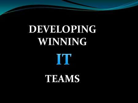 DEVELOPING WINNING TEAMS. Strategic issues Data quality Dealing with the demand for innovation and telling the difference between cutting-edge and bleeding-edge,