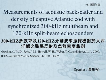 Measurements of acoustic backscatter and density of captive Atlantic cod with synchronized 300-kHz multibeam and 120-kHz split-beam echosounders 300-kHZ.