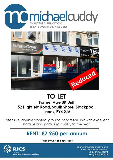 TO LET Former Age UK Unit 52 Highfield Road, South Shore, Blackpool, Lancs, FY4 2JA Extensive, double fronted, ground floor retail unit with excellent.