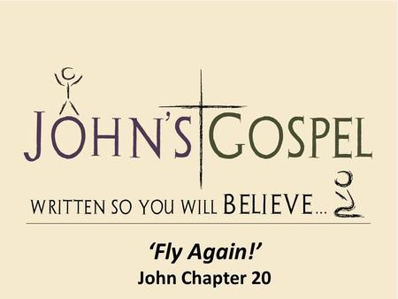 "'Fly Again!' John Chapter 20. Mary from Magdala ""After this, Jesus travelled about from one town and village to another, proclaiming the good news of."