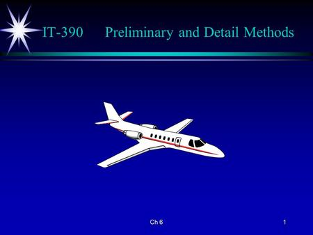 Ch 61 IT-390Preliminary and Detail Methods. 2 Design and Evaluation ä Preliminary Estimate requested during the initial evaluation for several reasons: