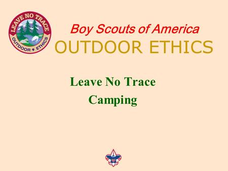 Leave No Trace Camping Boy Scouts of America OUTDOOR ETHICS.