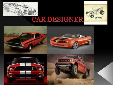  Car Designers need at least a bachelor degree in transportation design or industrial design before being hired or even looking into getting the job.