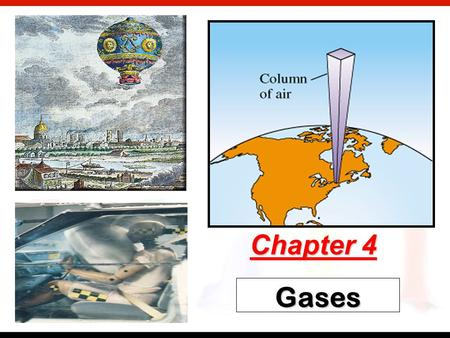 ? Gases Chapter 4. ? Kinetic Molecular Theory Particles in an Ideal Gases…  have no volume.  have elastic collisions.  are in constant, random, straight-line.