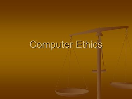 Computer Ethics. What are Ethics Motivation based on ideas of right and wrong Motivation based on ideas of right and wrong The philosophical study of.