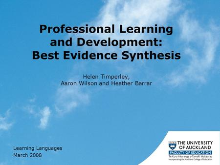 Professional Learning and Development: Best Evidence Synthesis Helen Timperley, Aaron Wilson and Heather Barrar Learning Languages March 2008.