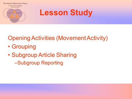 Lesson Study Opening Activities (Movement Activity) Grouping Subgroup Article Sharing –Subgroup Reporting.