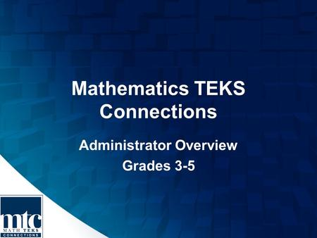 Mathematics TEKS Connections Administrator Overview Grades 3-5.
