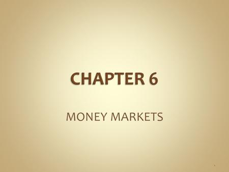 MONEY MARKETS 1. 1.Money market securities are debt securities with a maturity of one year or less. 2.Issued in the primary market through a telecommunications.