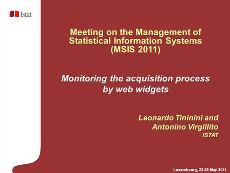 Monitoring the acquisition process by web widgets Leonardo Tininini and Antonino Virgillito ISTAT Meeting on the Management of Statistical Information.