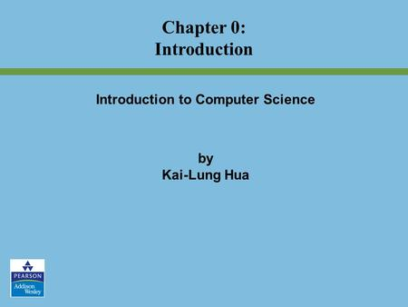 Introduction to Computer Science by Kai-Lung Hua Chapter 0: Introduction.
