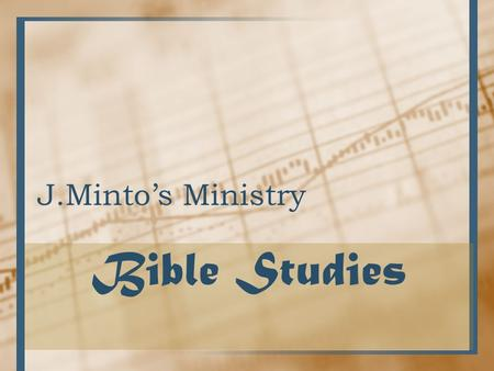 J.Minto's Ministry Bible Studies. Trinity Father, Son, Holy Spirit Mar 15:25 And it was the third hour, and they crucified him. J.Minto's Ministry © 2010.