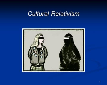 cultural relativism different cultures have very different