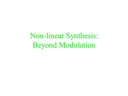 Non-linear Synthesis: Beyond Modulation. Feedback FM Invented and implemented by Yamaha Solves the problem of the rough changes in the harmonic amplitudes.