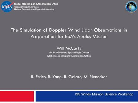 Global Modeling and Assimilation Office Goddard Space Flight Center National Aeronautics and Space Administration The Simulation of Doppler Wind Lidar.