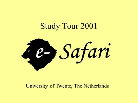 Study Tour 2001 University of Twente, The Netherlands.