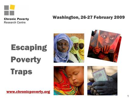 1 Washington, 26-27 February 2009 Escaping Poverty Traps www.chronicpoverty.org.