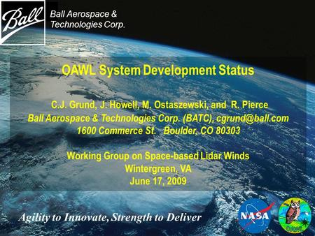 OAWL System Development Status C.J. Grund, J. Howell, M. Ostaszewski, and R. Pierce Ball Aerospace & Technologies Corp. (BATC), 1600 Commerce.