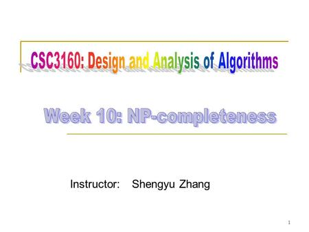 Instructor: Shengyu Zhang 1. Tractable While we have introduced many problems with polynomial-time algorithms… …not all problems enjoy fast computation.