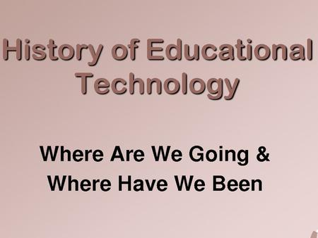 What is Educational Technology? Educational Technology is the use of technology to support the learning process. It is also known variously as e-learning,