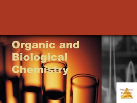Organic and Biological Chemistry Organic and Biological Chemistry.