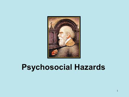 1 Psychosocial Hazards. 2 Introduction In 1990, the U.S. National Institute of Occupational Safety and Health (NIOSH) declared occupational stress to.