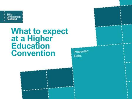 What to expect at a Higher Education Convention Presenter: Date: