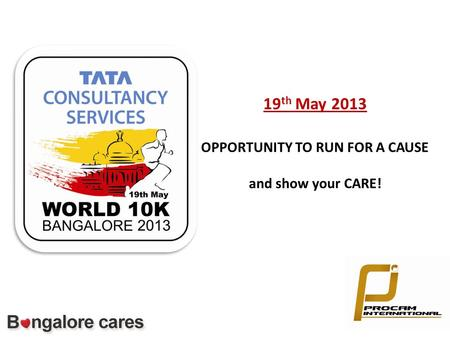 19 th May 2013 OPPORTUNITY TO RUN FOR A CAUSE and show your CARE!