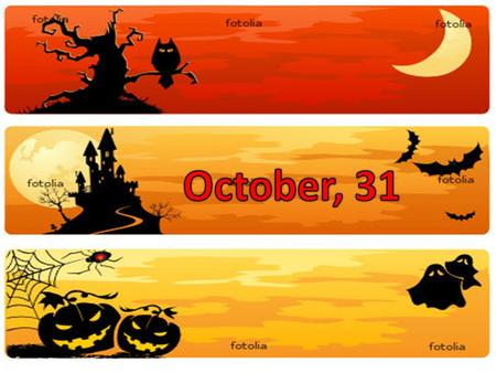 Halloween Halloween is celebrated on the 31 of October in the United States, Canada, Ireland and England.