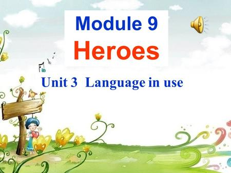 Unit 3 Language in use Module 9 Heroes. Translate the sentences into English. 1. 她这样做是为了 Kylie 可以避免跟她的 父母之前的问题. She did it ___________________________.