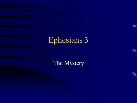 "Ephesians 3 The Mystery. The ""Problem of Evil"" ? Ephes. 2:1-2 And you were dead in your trespasses and sins, [2] in which you formerly walked according."