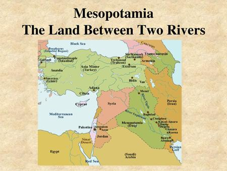 Mesopotamia. Things to know Where was Mesopotamia How did the Fertile Crescent get its name? What was the most important factor in making Mesopotamia's.