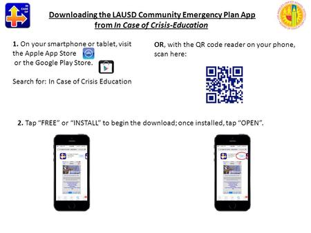 1. On your smartphone or tablet, visit the Apple App Store or the Google Play Store. Search for: In Case of Crisis Education OR, with the QR code reader.
