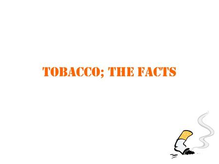 "Tobacco; the facts. ""It is illegal for shops and supermarkets to sell any tobacco products in Scotland to anyone under the age of 18"" True or false?"