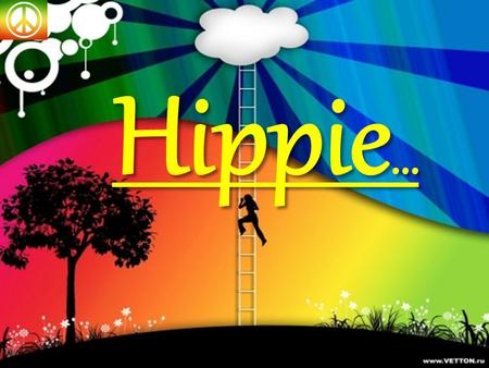 Hippie …. The hippie subculture was originally a youth movement that arose in the United States during the mid-1960s, swiftly spreading to other countries.